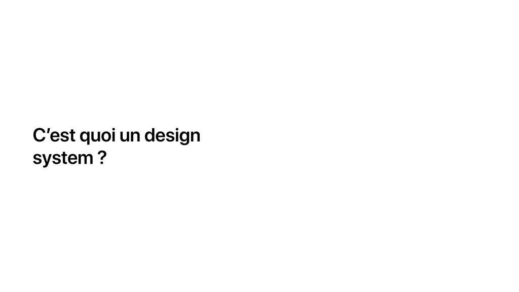 C'est quoi un design system ?
