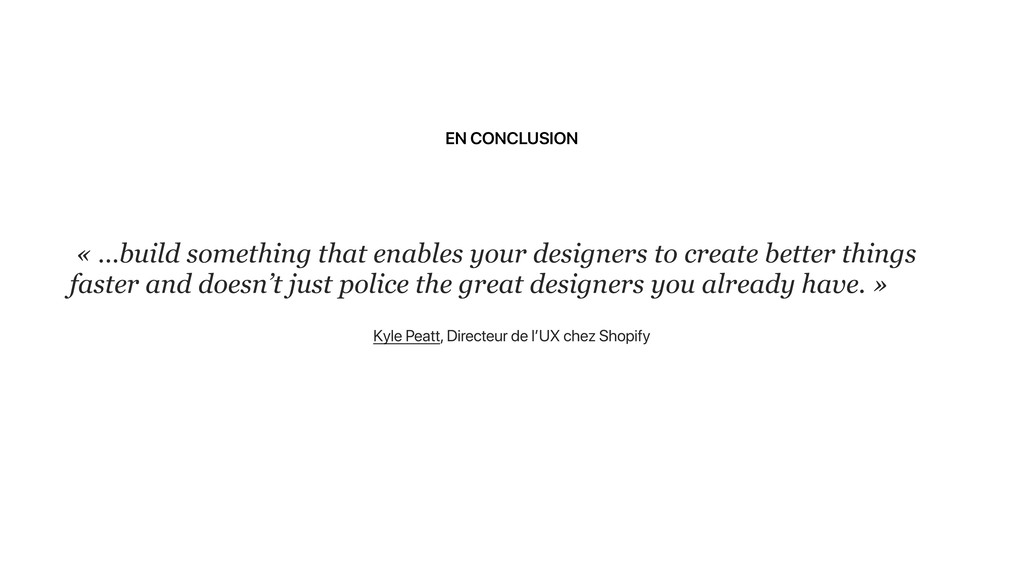 EN CONCLUSION « …build something that enables y...