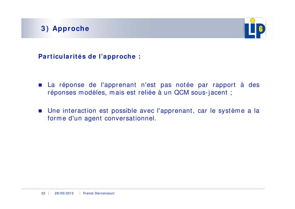 29/05/2012 Franck Dernoncourt 22 3) Approche Pa...