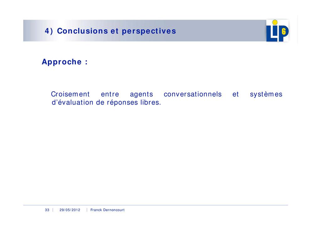 29/05/2012 Franck Dernoncourt 33 4) Conclusions...