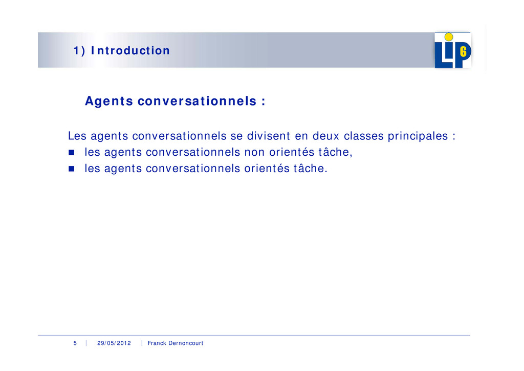 29/05/2012 Franck Dernoncourt 5 1) Introduction...