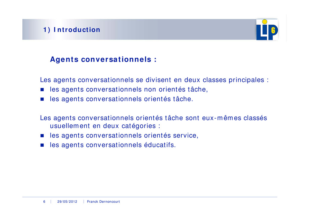 29/05/2012 Franck Dernoncourt 6 1) Introduction...