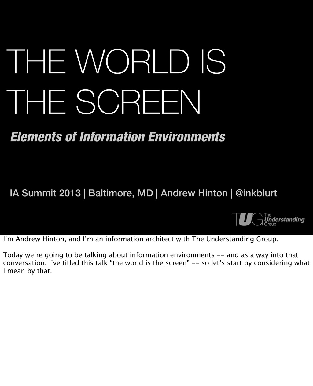 THE WORLD IS THE SCREEN IA Summit 2013 | Baltim...