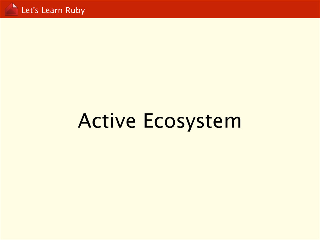 Let's Learn Ruby Active Ecosystem