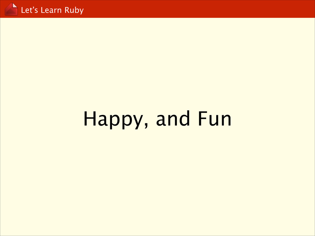 Let's Learn Ruby Happy, and Fun