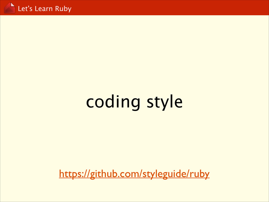 Let's Learn Ruby coding style https://github.co...