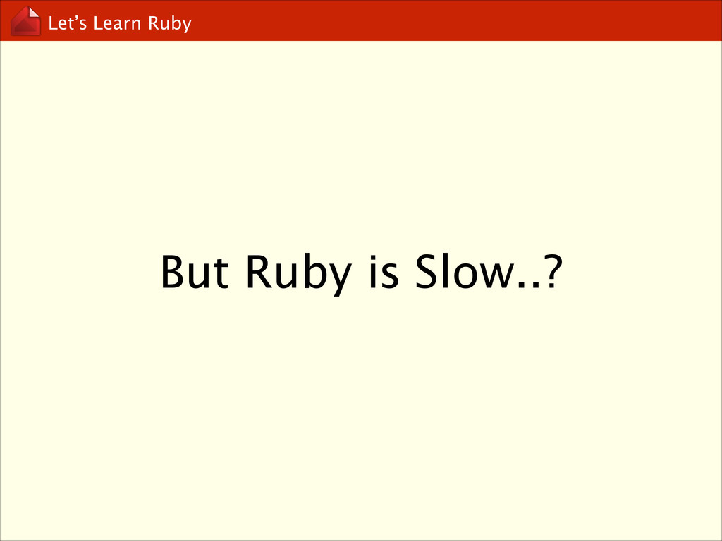 Let's Learn Ruby But Ruby is Slow..?