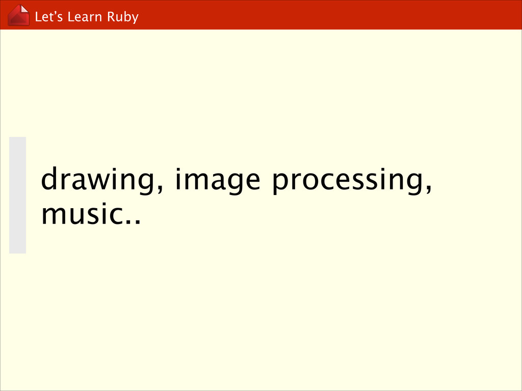 Let's Learn Ruby drawing, image processing, mus...