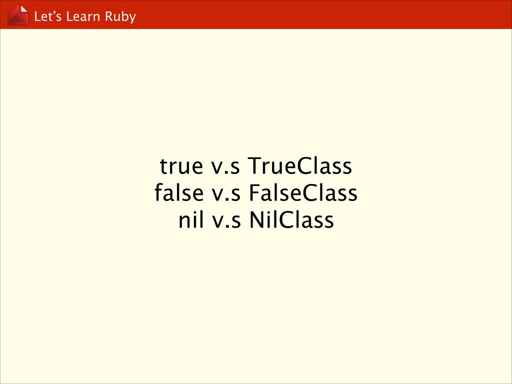 Let's Learn Ruby true v.s TrueClass false v.s ...