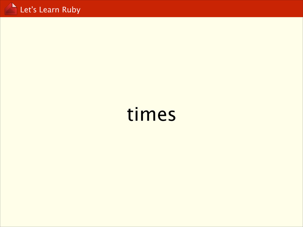Let's Learn Ruby times