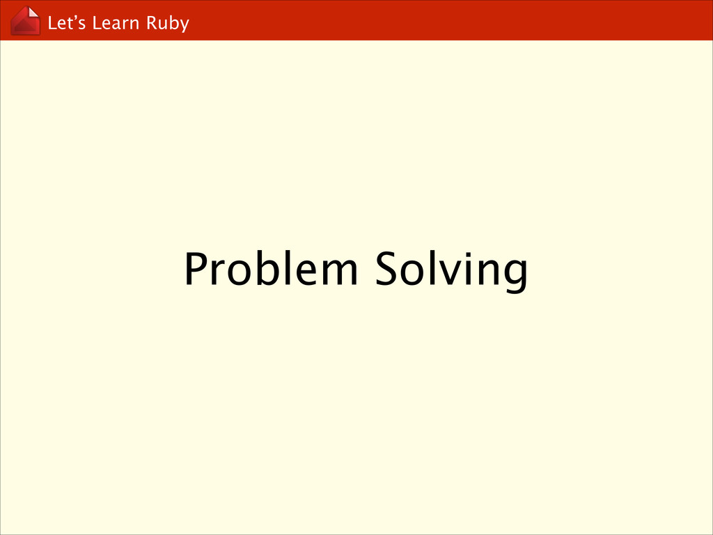 Let's Learn Ruby Problem Solving
