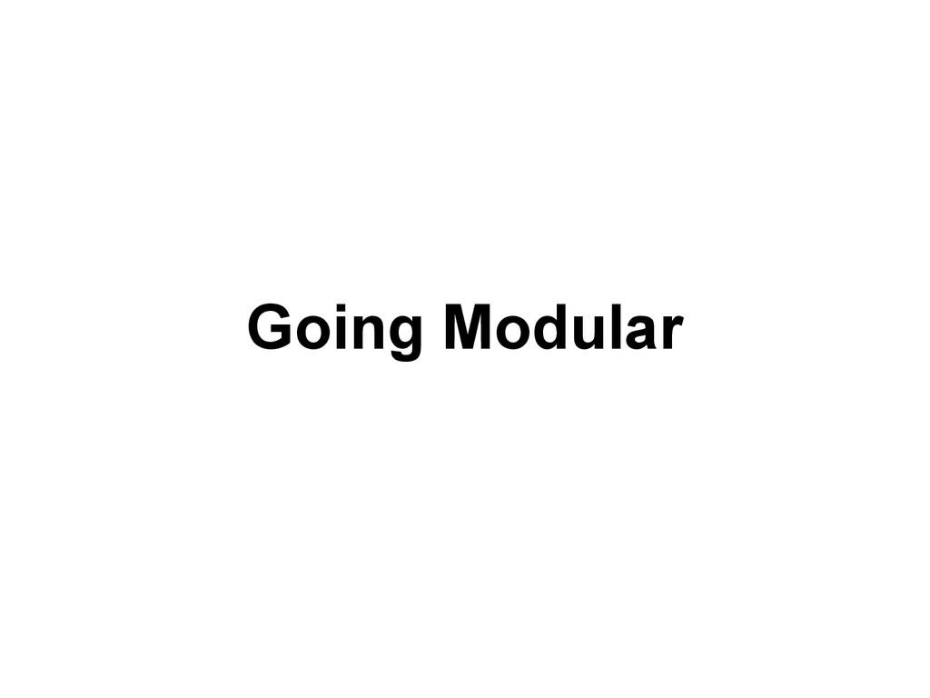 Going Modular