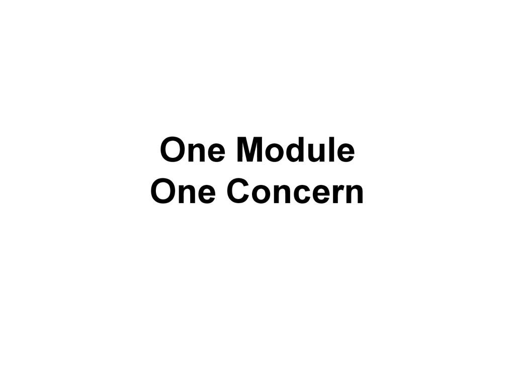 One Module One Concern