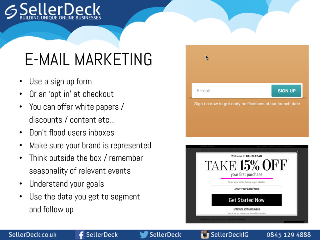 E-MAIL MARKETING • Use a sign up form • Or an...