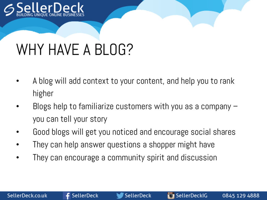 WHY HAVE A BLOG? • A blog will add context to ...