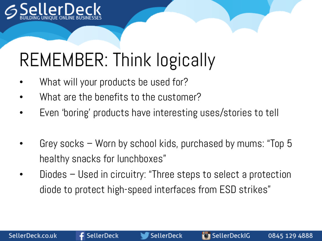 REMEMBER: Think logically • What will your pro...