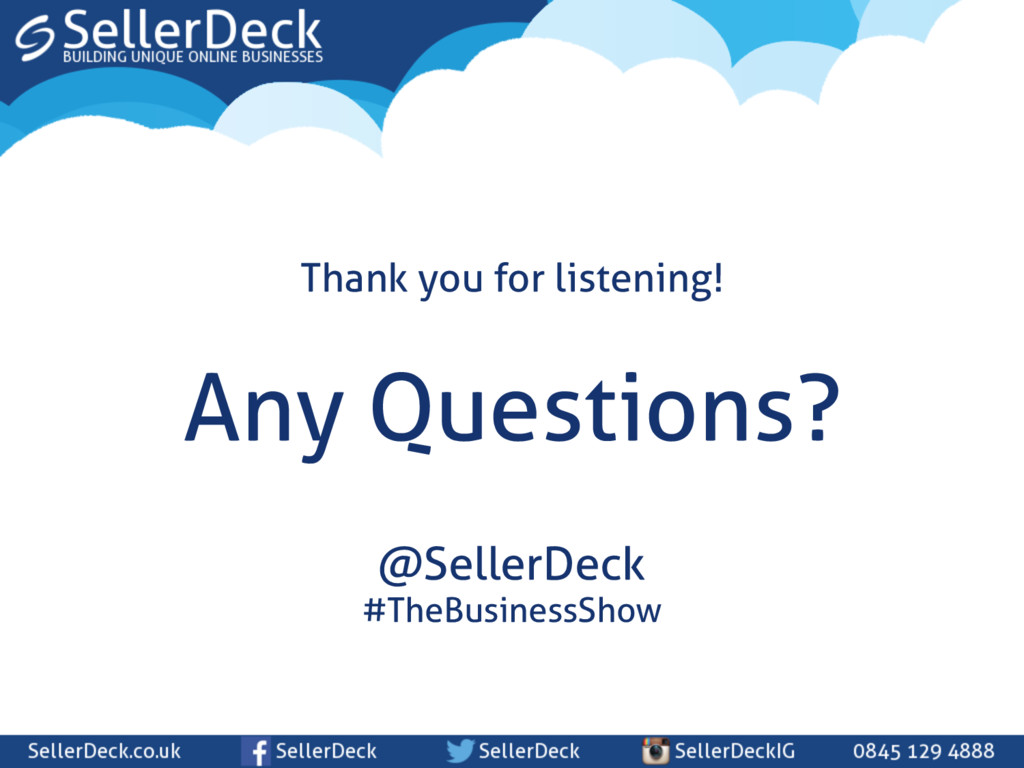 Thank you for listening! Any Questions? @Seller...