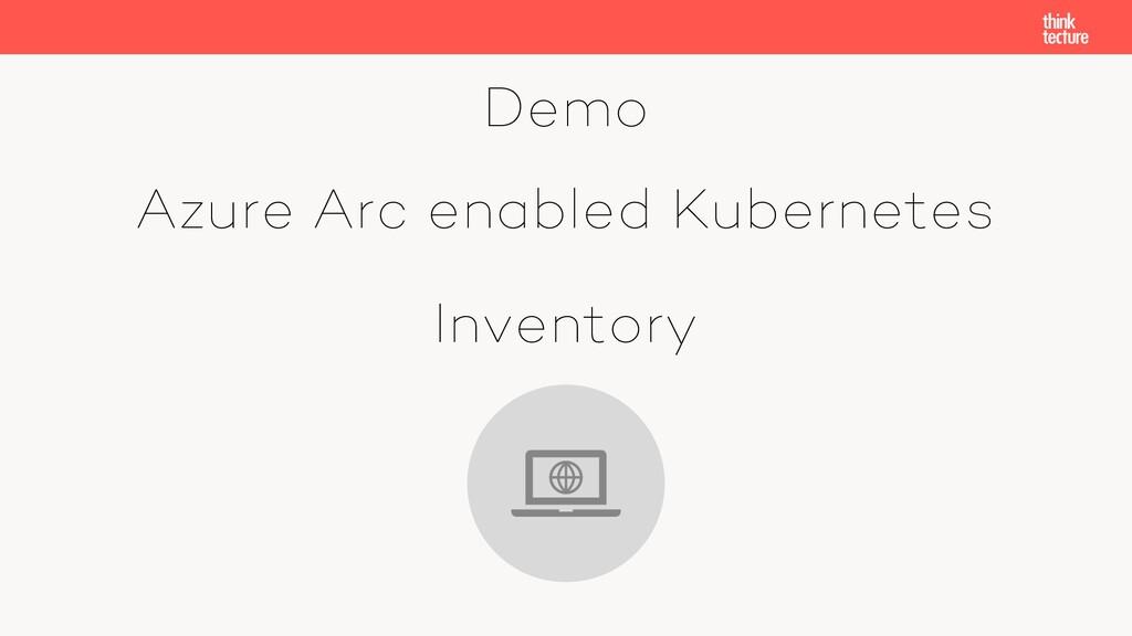 Demo Azure Arc enabled Kubernetes Inventory
