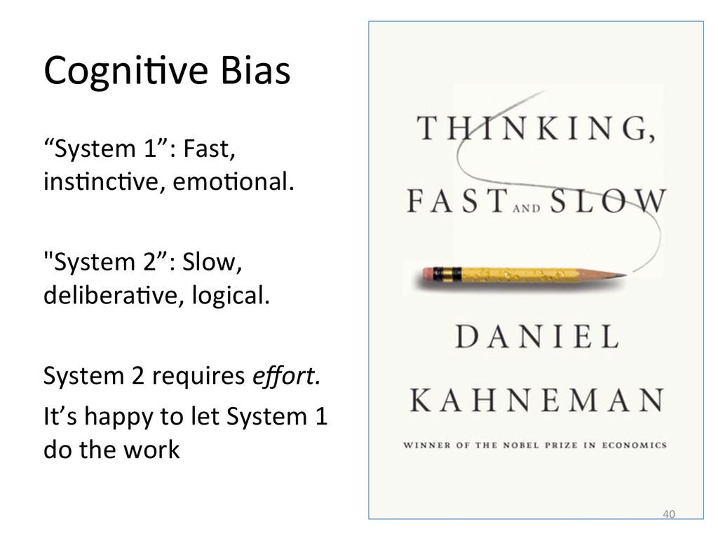 "CogniCve Bias  ""System 1"": Fast, ..."