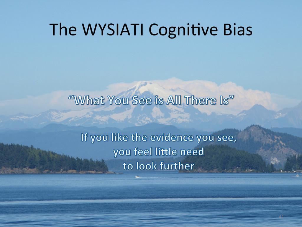 The WYSIATI CogniCve Bias  41