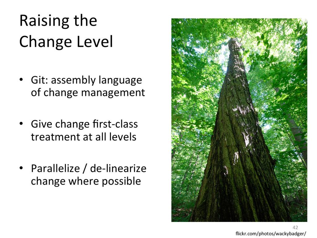 Raising the   Change Level  • G...