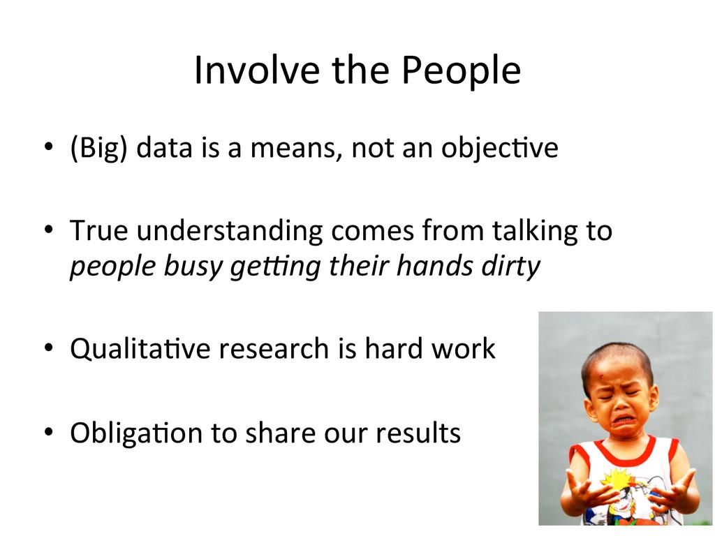 Involve the People  • (Big) data...