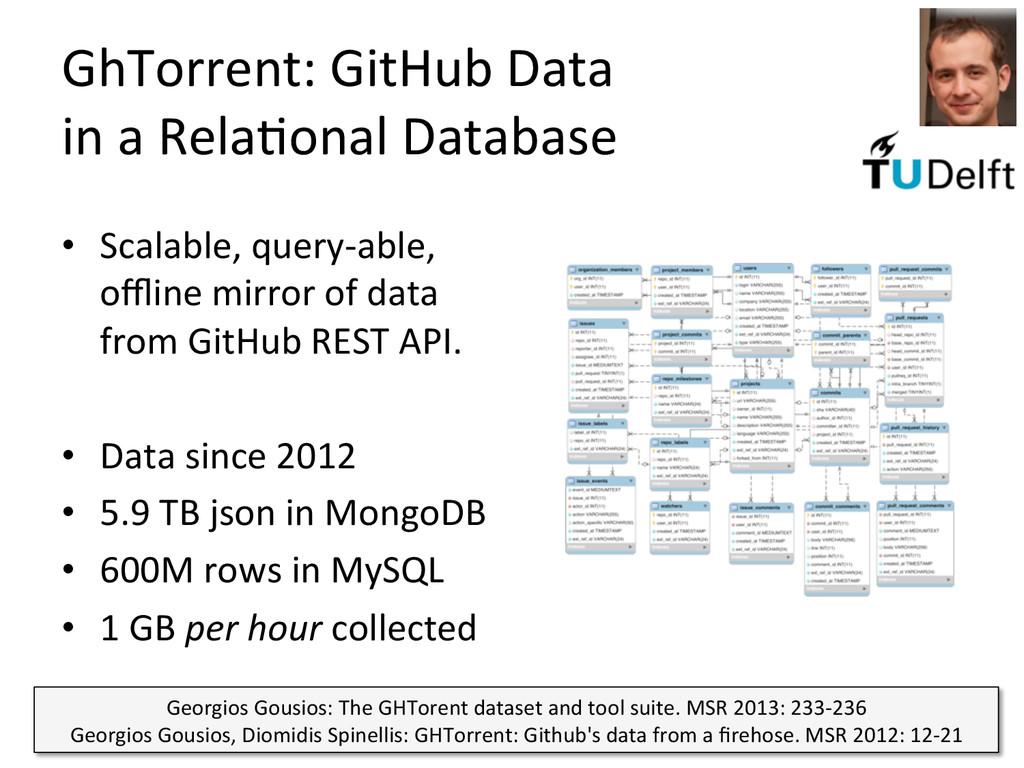 GhTorrent: GitHub Data  in a Rel...