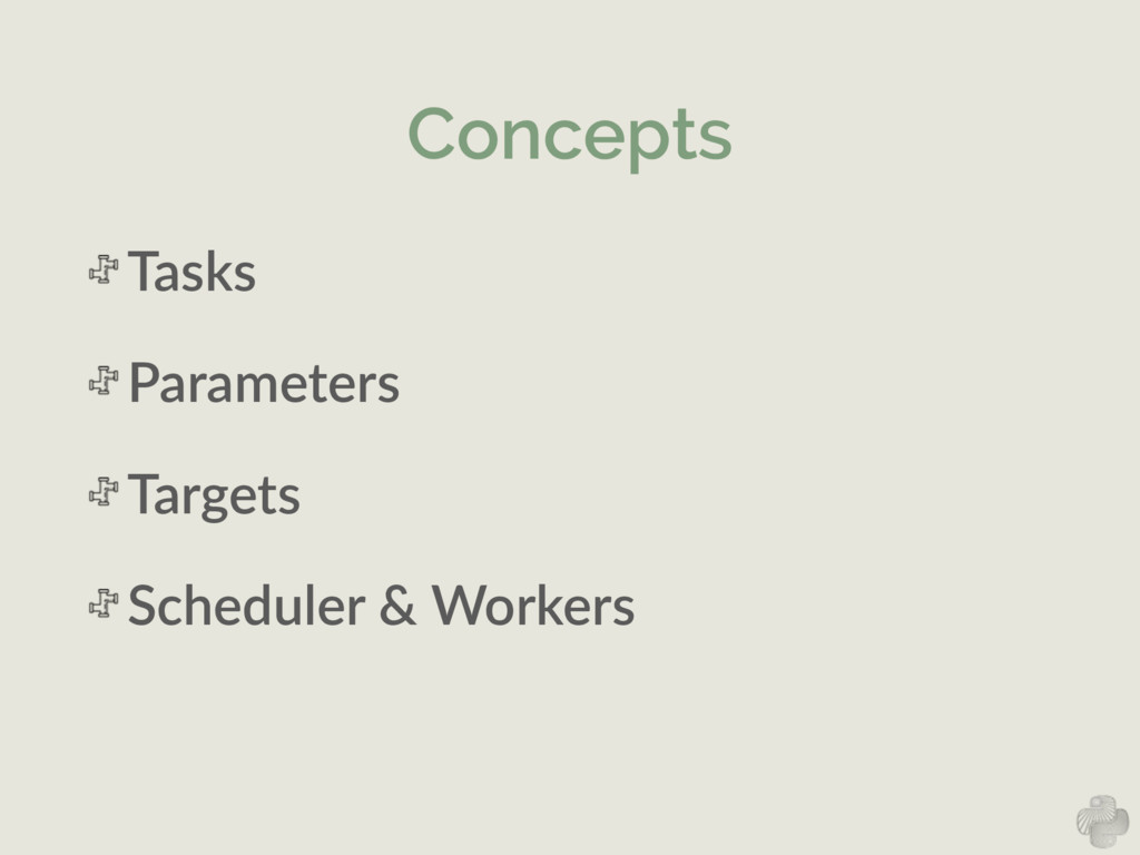 Concepts Tasks   Parameters   Targets   Schedul...