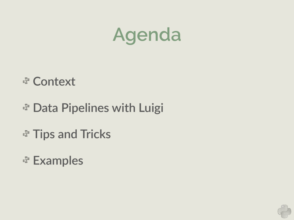 Agenda Context   Data  Pipelines  with  Luigi  ...
