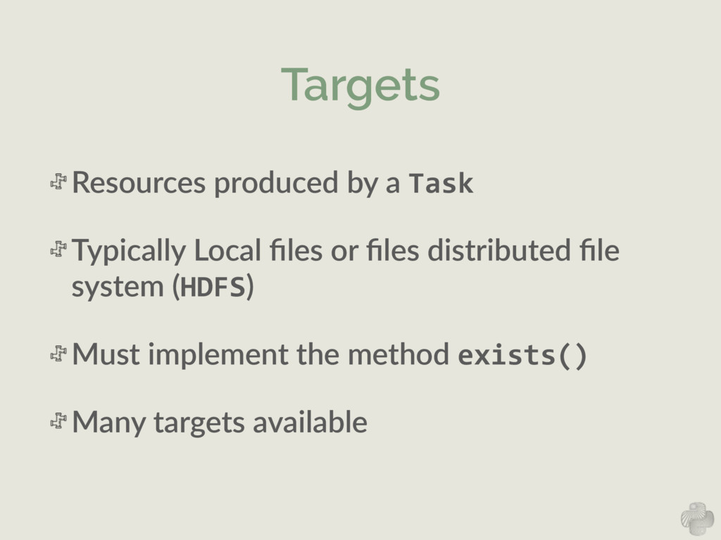 Targets Resources  produced  by  a  Task   Typi...