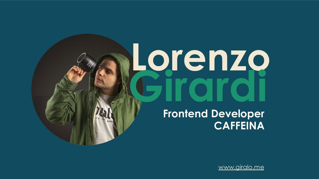 Lorenzo Girardi Frontend Developer CAFFEINA www...