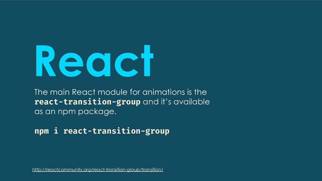 React The main React module for animations is t...
