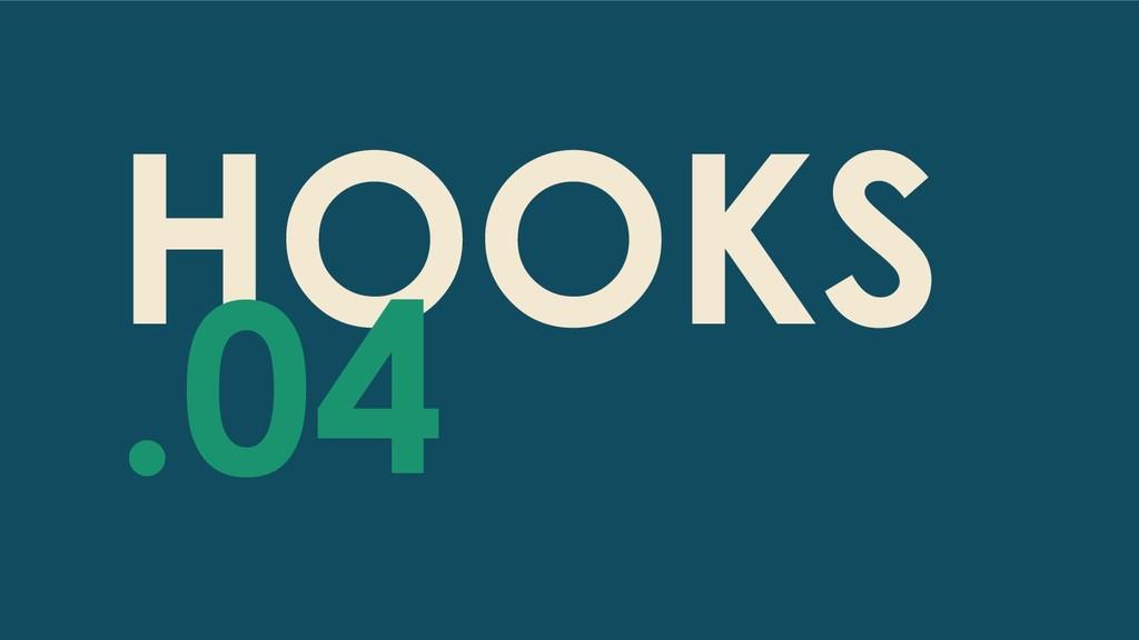 HOOKS .04