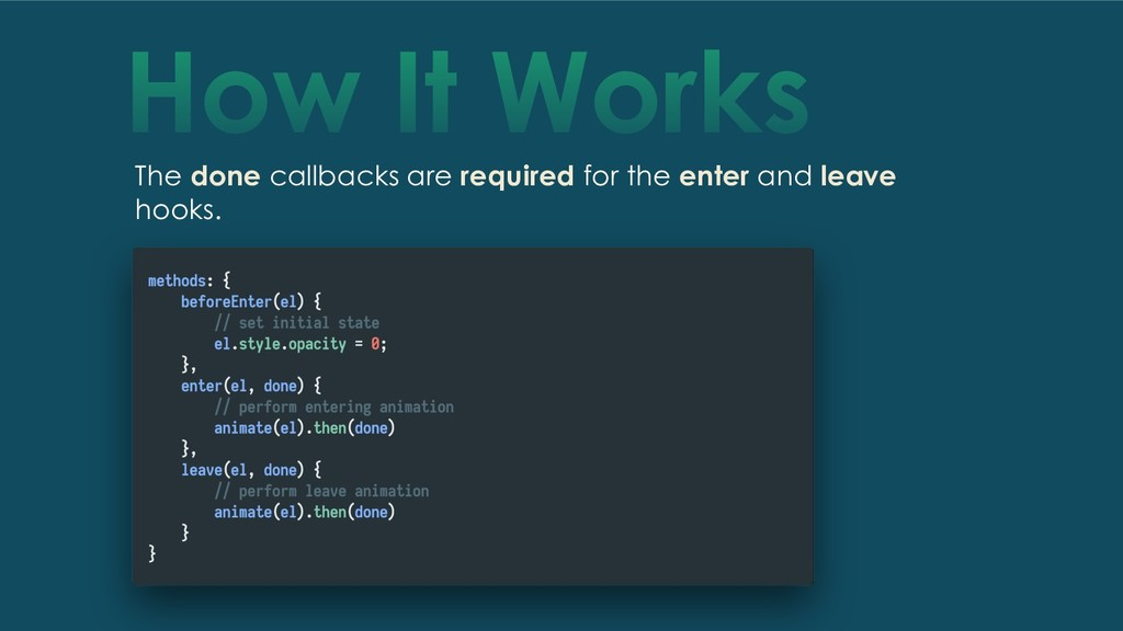 How It Works The done callbacks are required fo...