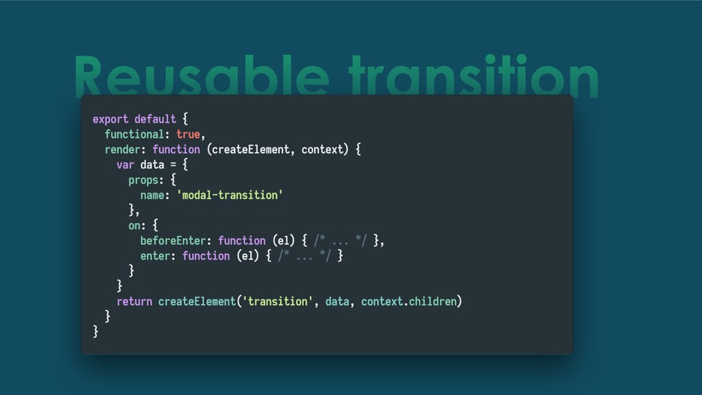 Reusable transition