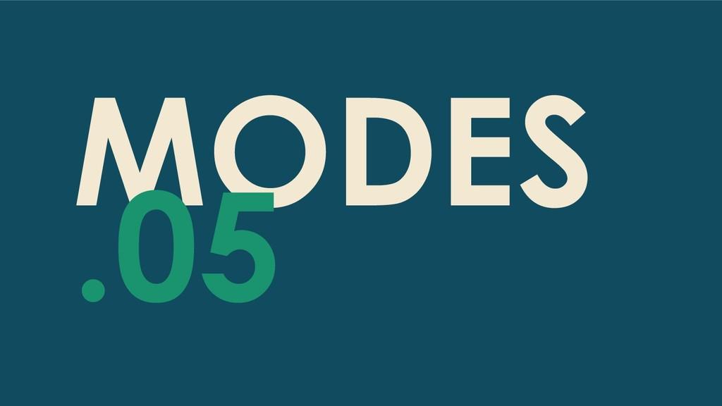 MODES .05
