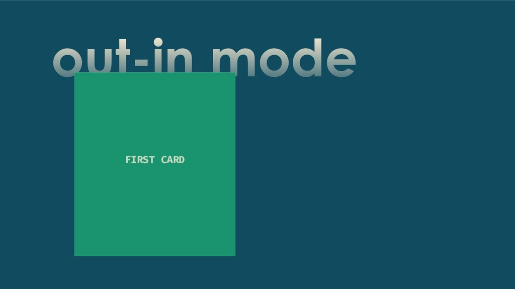 out-in mode SECOND CARD FIRST CARD