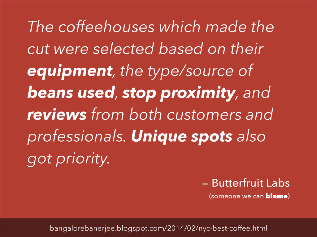 The coffeehouses which made the cut were select...