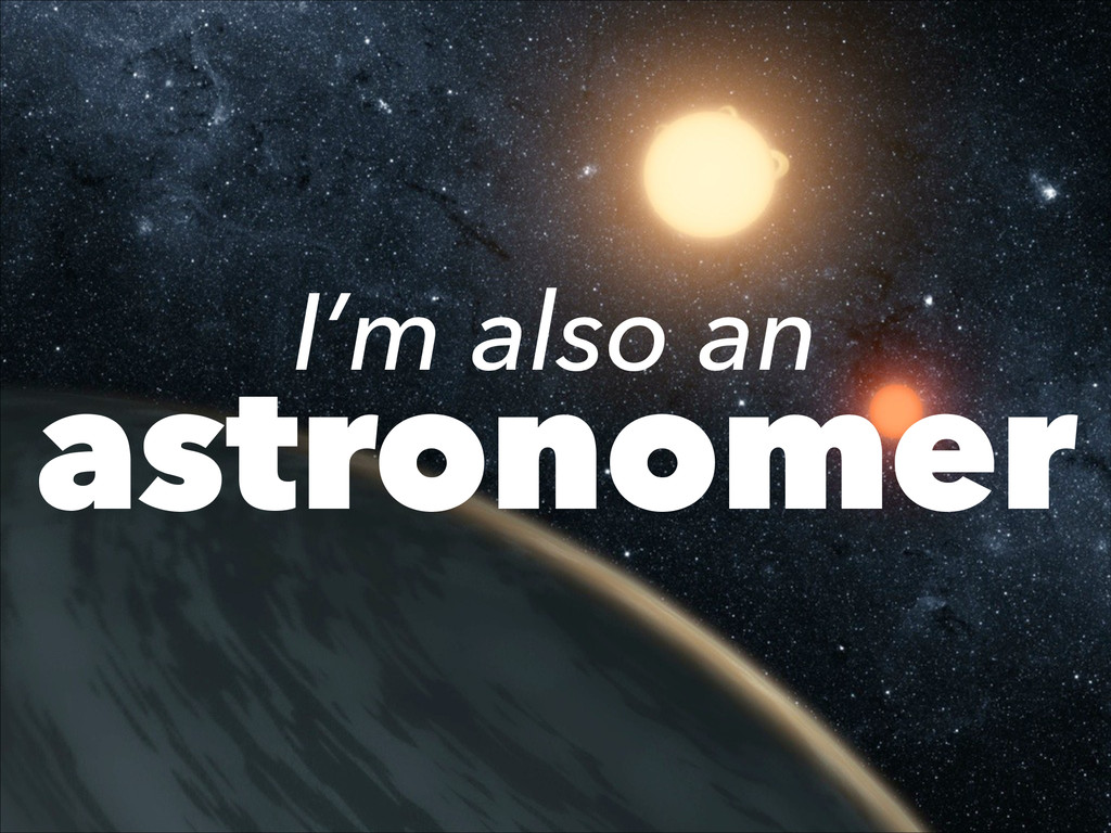 I'm also an astronomer