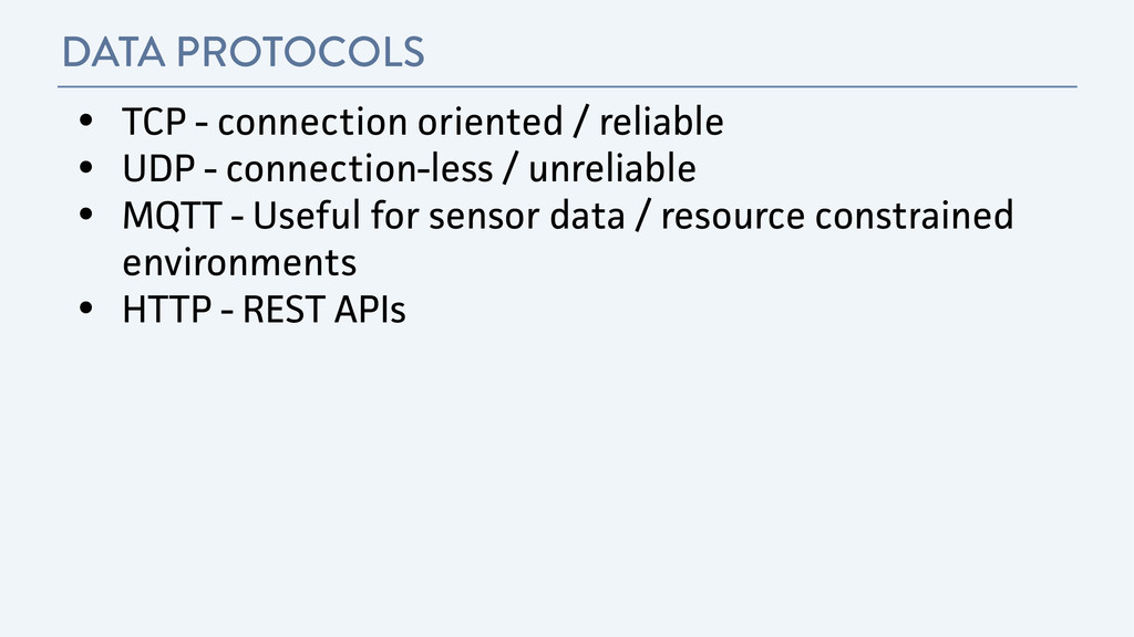 DATA PROTOCOLS • TCP - connection oriented / re...