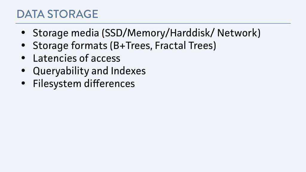 DATA STORAGE • Storage media (SSD/Memory/Harddi...