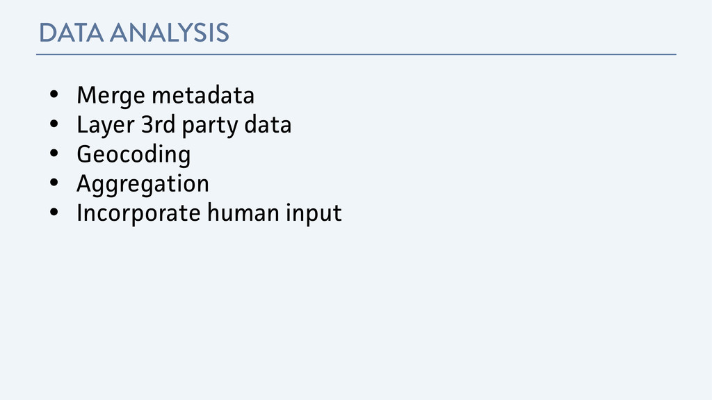 DATA ANALYSIS • Merge metadata • Layer 3rd part...