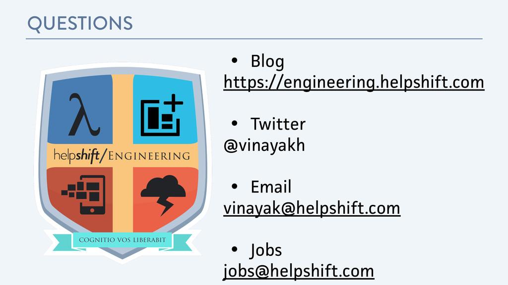 QUESTIONS • Blog https://engineering.helpshift....