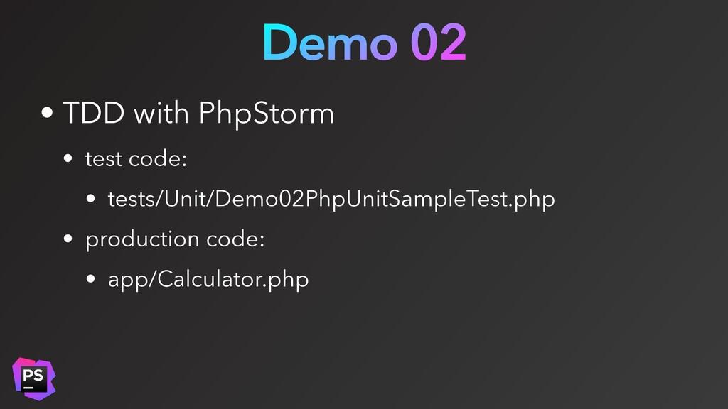 Demo 02 • TDD with PhpStorm • test code: • test...