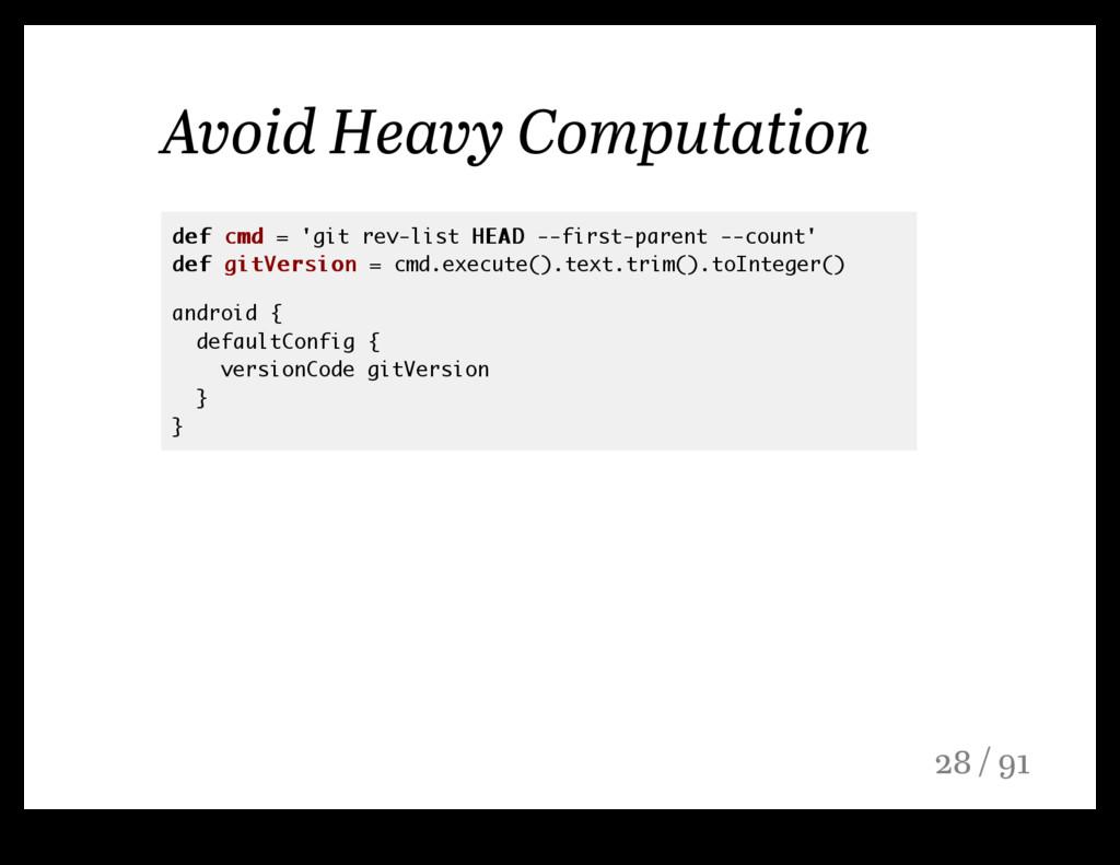 Avoid Heavy Computation def def cmd cmd = 'git ...