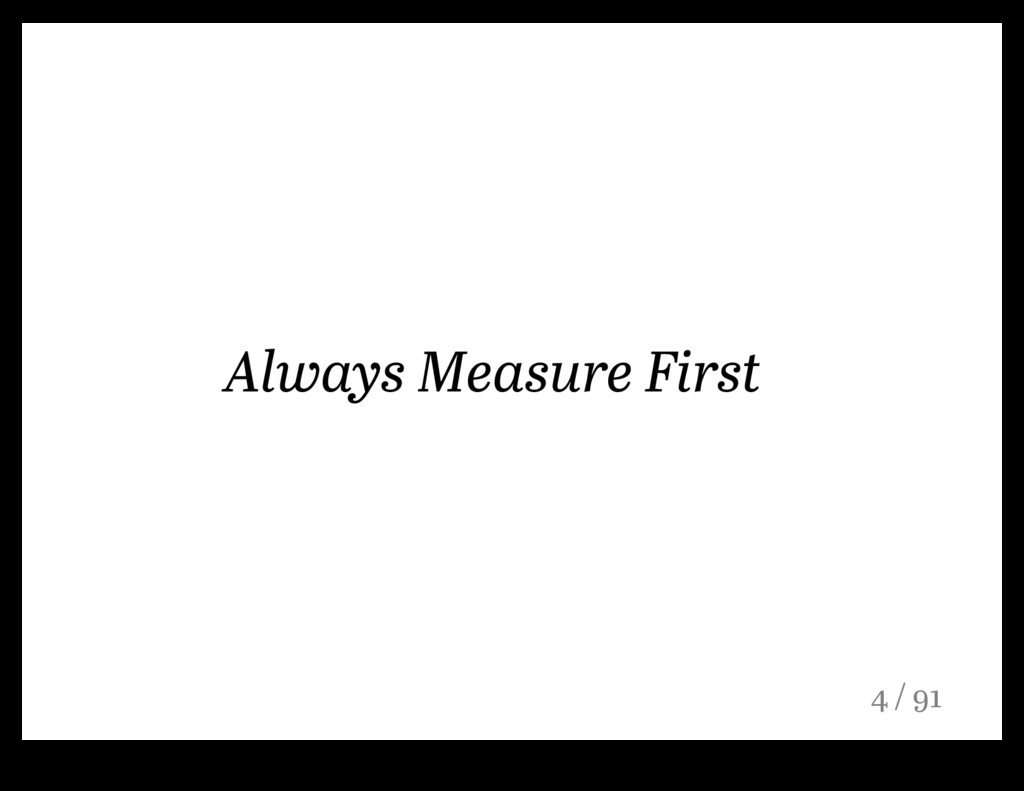 Always Measure First 4 / 91