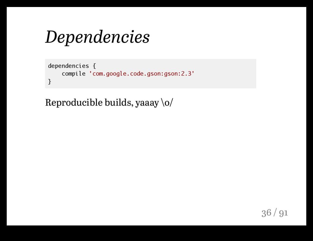 Dependencies dependencies { compile 'com.google...