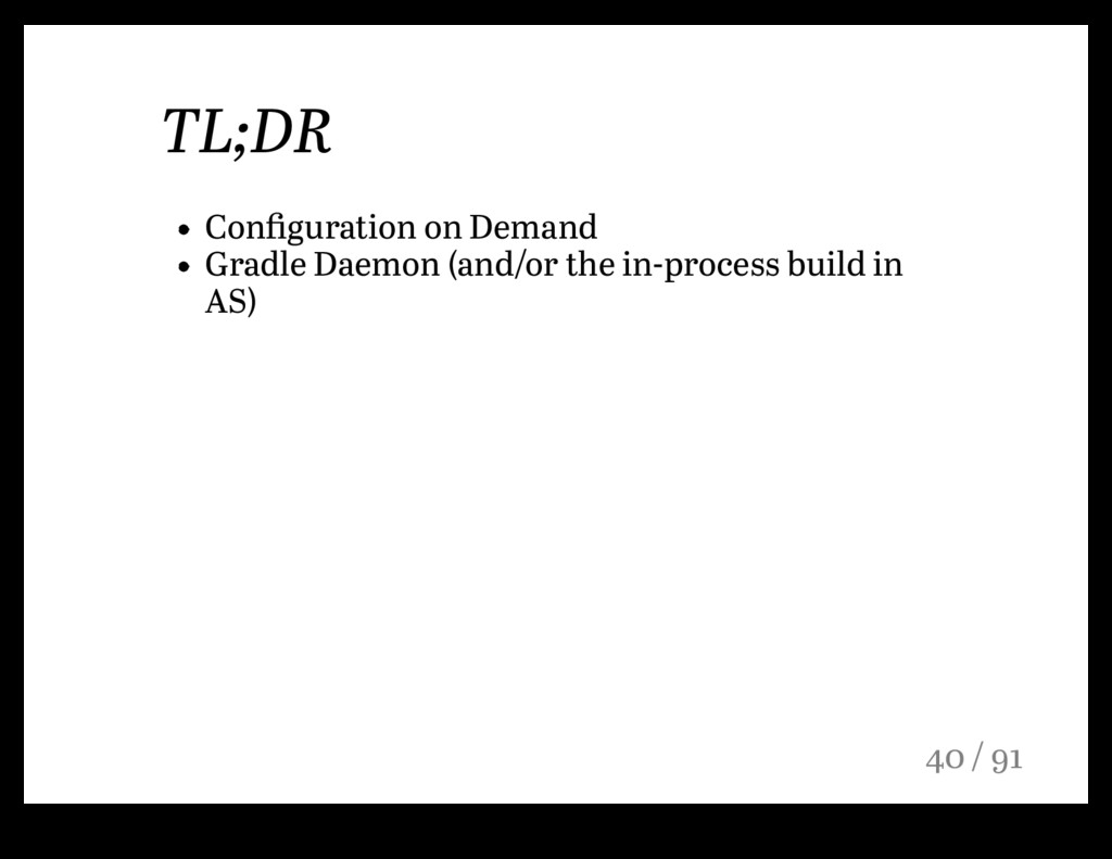 TL;DR Configuration on Demand Gradle Daemon (and...
