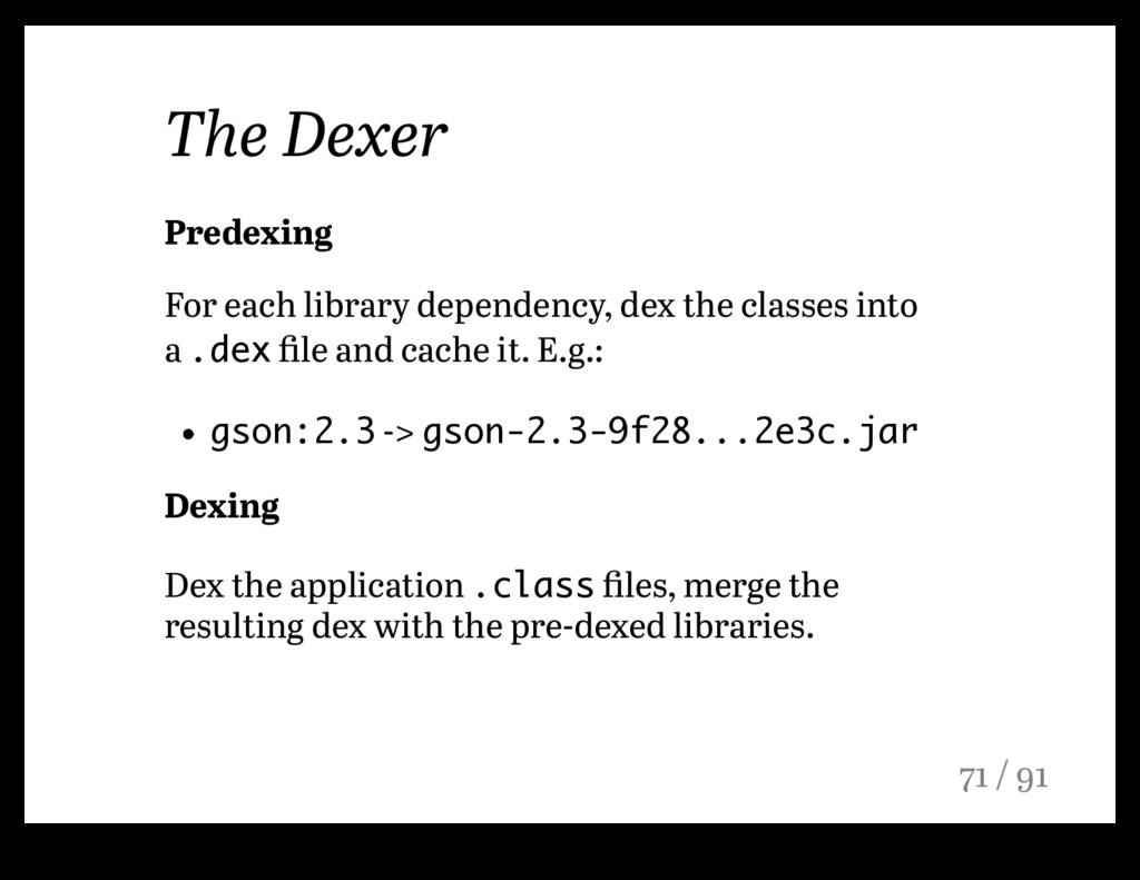 The Dexer Predexing For each library dependency...