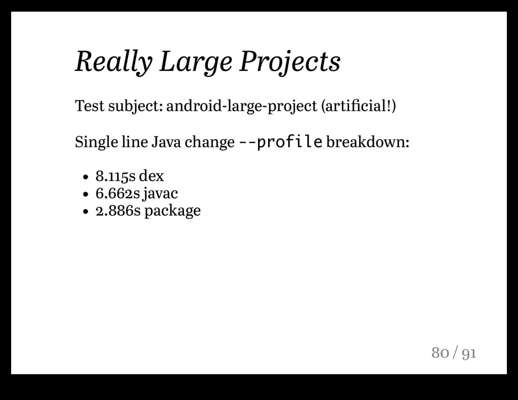 Really Large Projects Test subject: android-lar...